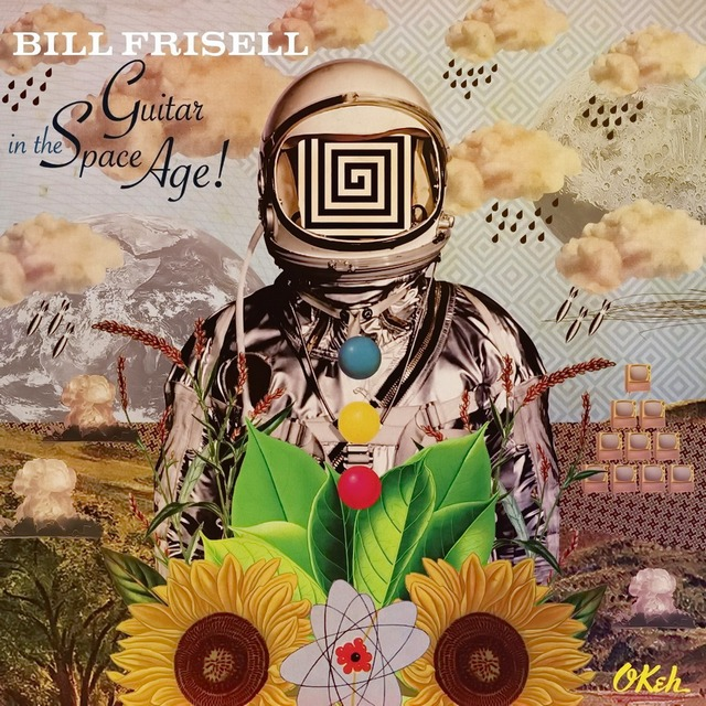 BILL FRISELL «Guitar in the Space Age!»