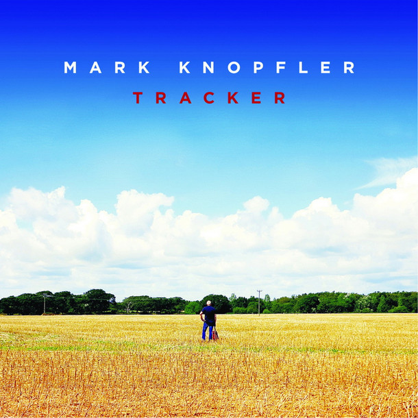 MARK KNOPFLER — «Tracker»