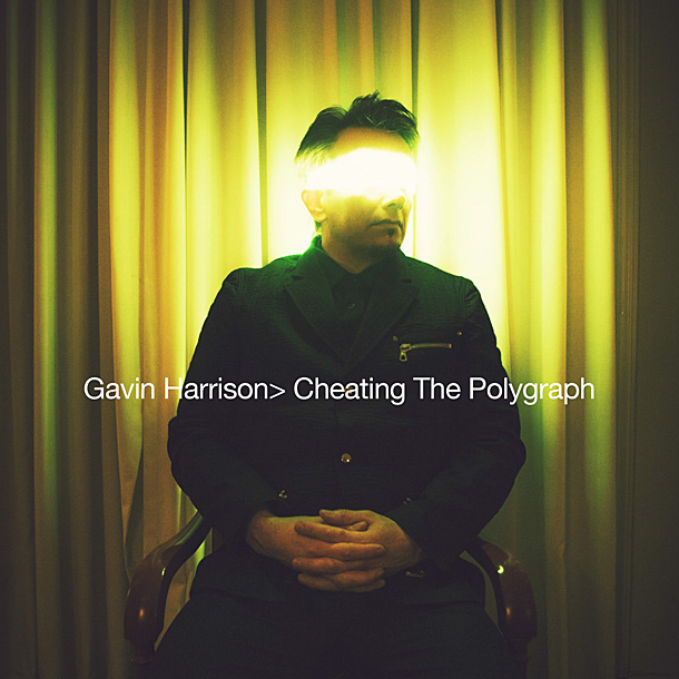 GAVIN HARRISON — «Cheating the Polygraph»