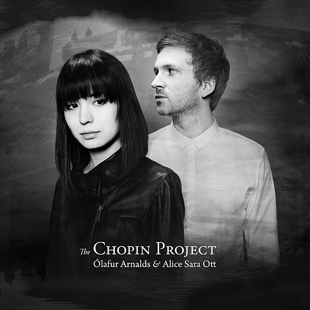 The Chopin Project — ÓLAFUR ARNALDS & ALICE SARA OTT