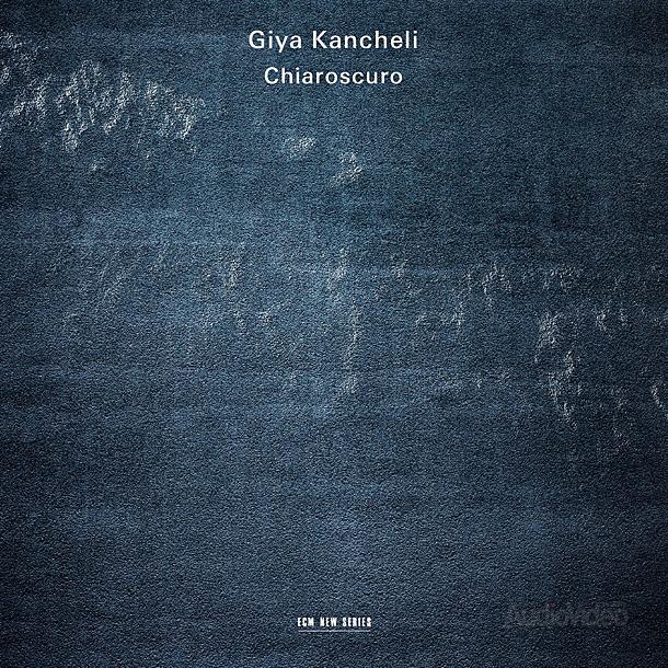 Giya Kancheli «Chiaroscuro»