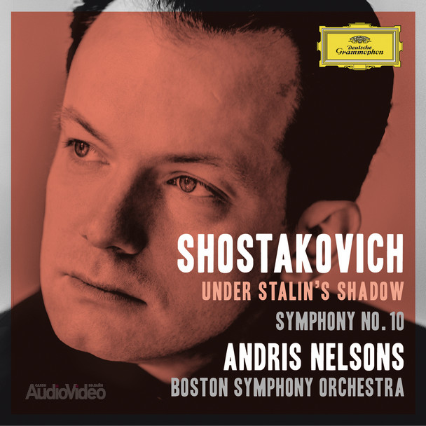 Andris Nelsons/Boston Symphony Orchestra — «Shostakovich: Under Stalin's Shadow — Symphony No. 10»