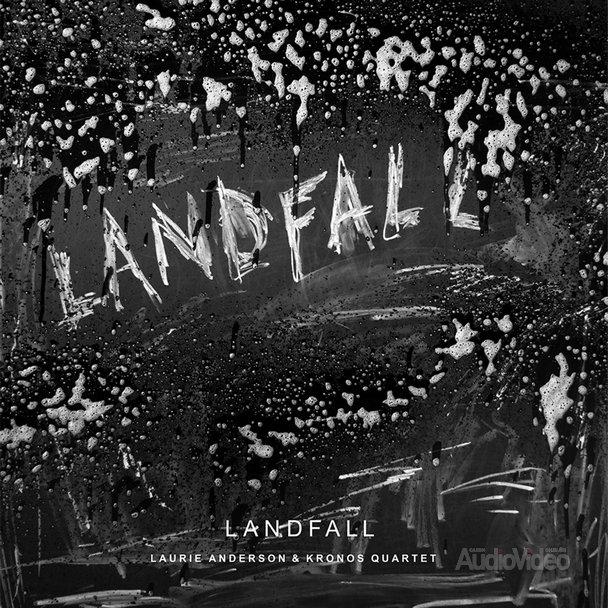 Laurie Anderson & Kronos Quartet — «Landfall»