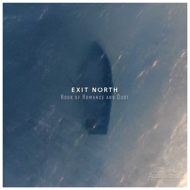 """Exit North – """"Book of Romance and Dust"""""""