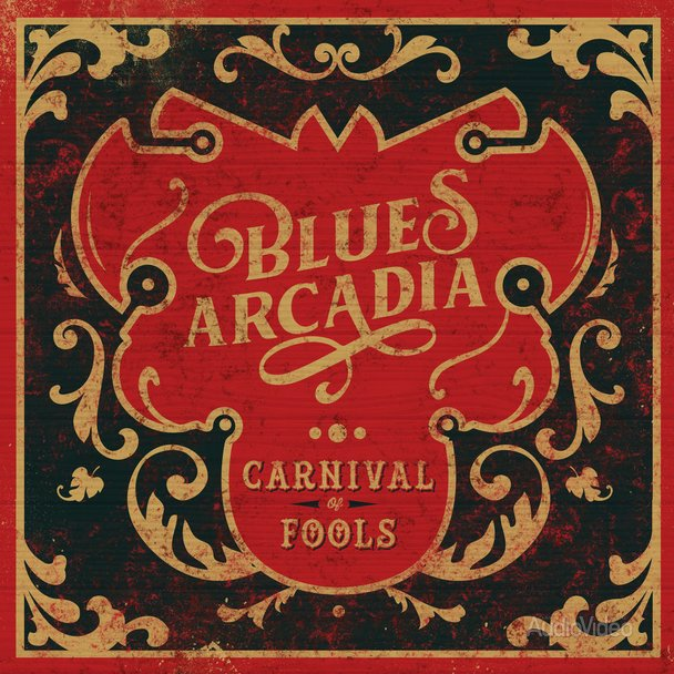 Blues Arcadia – «Carnival Of Fools»