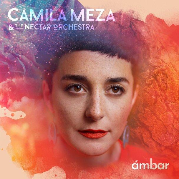 Camila Meza & The Nectar Orchestra – «Ambar»
