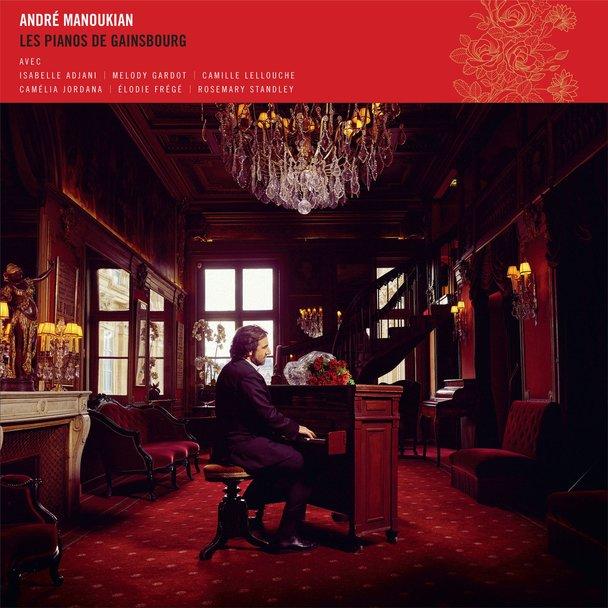 Andre Manoukian – «Les pianos de Gainsbourg»