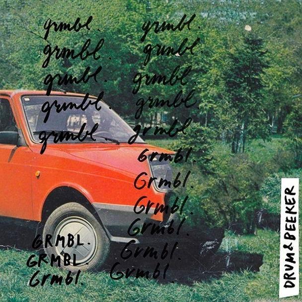 DRUM&BEEKER – «GRMBL»