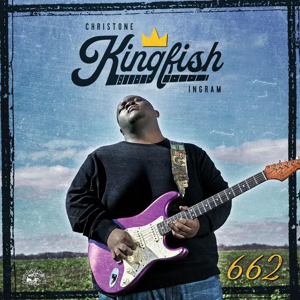 Christone »Kingfish» Ingram – «662»