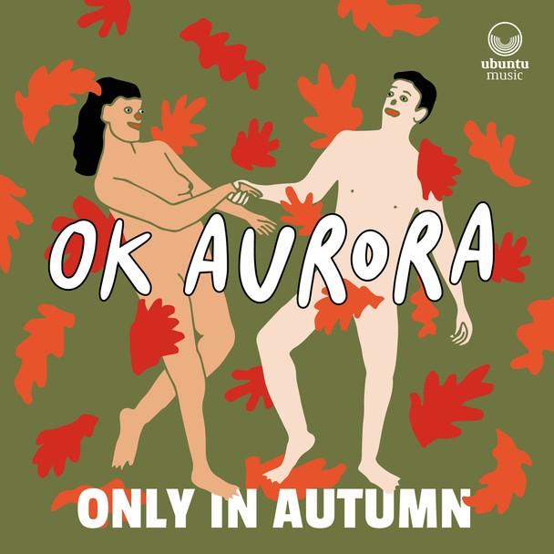 OK Aurora – «Only in Autumn»